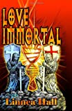 Love Immortal by Linnea Hall