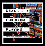 Dead Children Playing: A Picture Book...