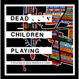 Dead Children Playing: A Picture Bookby Stanley Donwood