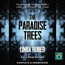 The Paradise Trees (       UNABRIDGED) by Linda Huber Narrated by Meriel Scholfield