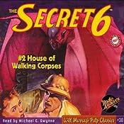 The Secret 6, House of Walking Corpses - #2 November 1934 |  RadioArchives.com, Robert J. Hogan