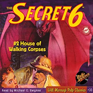 The Secret 6, House of Walking Corpses - #2 November 1934 Audiobook
