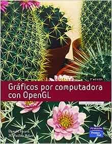 Graficos Por Computadora Con OpenGL (Spanish Edition): Donald Hearn