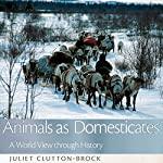 Animals as Domesticates: A World View through History, The Animal Turn | Juliet Clutton-Brock