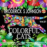 Colorful Cats: The Cat Lovers Coloring Book; Creative Patterns For Kids and Adults Alike - 30 Best Design Pages for Immersive Fun, Relaxation, and ... - Art Therapy for The Mind Book) (Volume 21)