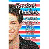 Rachel Maddow: A Neowonk Guide to the Leftist, Lesbian Pundit ~ Xander Cricket