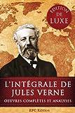 L'int�grale de Jules Verne: Edition de Luxe - Toutes les Oeuvres compl�tes de Jules Verne et des centaines d'illustrations d'�poque
