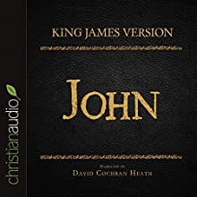 Holy Bible in Audio - King James Version: John (       UNABRIDGED) by King James Version Narrated by David Cochran Heath