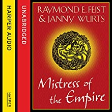 Mistress of the Empire Audiobook by Janny Wurts, Raymond E. Feist Narrated by Tania Rodrigues