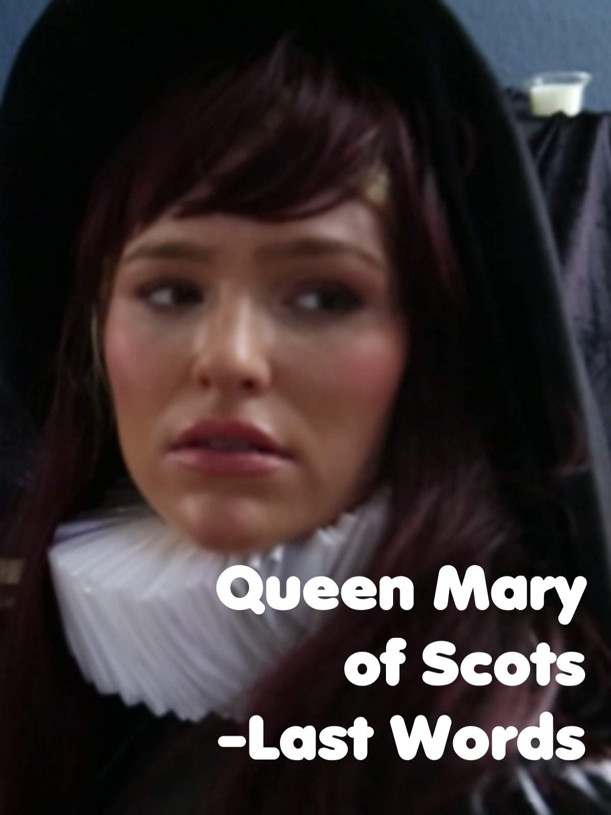 Mary, Queen of Scots - Last Words