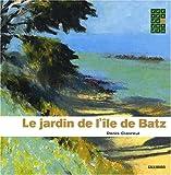 echange, troc Denis Clavreul - Le jardin de l'île de Batz