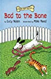 Bad to the Bone (Children's & Middle Grade: Early Chapter Book)
