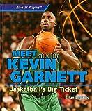 Meet Kevin Garnett: Basketball's Big Ticket (All-Star Players)