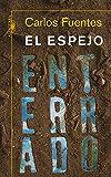El espejo enterrado (Spanish Edition)