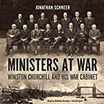 Ministers at War: Winston Churchill and His War Cabinet | Jonathan Schneer