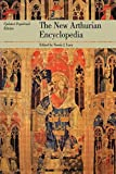The New Arthurian Encyclopedia: New edition (Garland Reference Library of the Humanities)