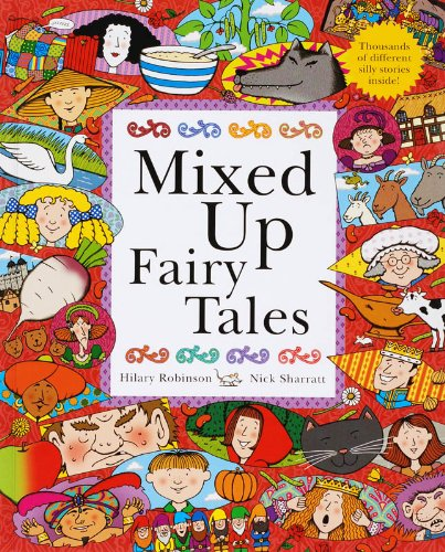 Mixed Up Fairy Tales by Hilary Robinson & Nick Sharratt (Hodder, 2005)