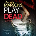 Play Dead: Detective Kim Stone Crime Thriller, Book 4 Audiobook by Angela Marsons Narrated by Jan Cramer