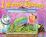 img - for I Wanna Iguana by Kaufman Orloff, Karen (2004) Hardcover book / textbook / text book