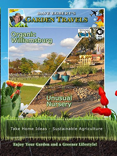 Garden Travels - Organic Williamsburg - Unusual Nursery