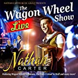 Nathan Carter The Wagon Wheel Show: Live
