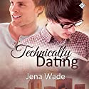 Technically Dating (       UNABRIDGED) by Jena Wade Narrated by John-Paul Barrel