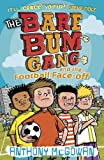 Anthony McGowan The Bare Bum Gang and the Football Face-Off