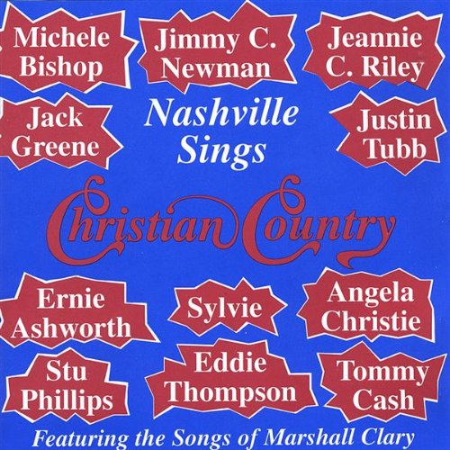 Nashville Sings Christian Country - Featuring the Songs of Marshall Clary
