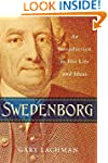 Swedenborg: An Introduction to His Li...