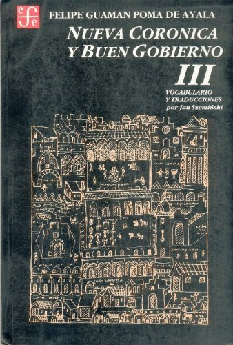 Nueva Coronica y buen gobierno, tomo III (Historia) (Spanish Edition)