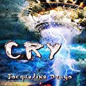 Cry Audiobook by Jacqueline Druga Narrated by Gene Joseph Blake