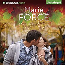I Saw Her Standing There: A Green Mountain Romance, Book 3 (       UNABRIDGED) by Marie Force Narrated by Christina Traister