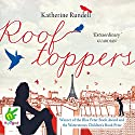 Rooftoppers Audiobook by Katherine Rundell Narrated by Gordon Griffin