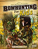 img - for Bowhunting for Kids (Into the Great Outdoors) book / textbook / text book