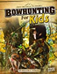Bowhunting for Kids (Into the Great O...