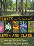 Plants on the Trail with Lewis and Clark (Lewis & Clark Expedition)
