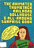 The animated thumbtack railroad dollhouse & all-around surprise book, evening edition (0397316461) by Phillips, Louis