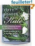 Fifty Shades of Kale: 50 Fresh and Sa...