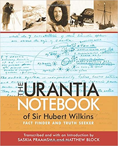 The Urantia Notebook of Sir Hubert Wilkins