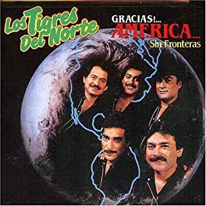 Gracias America by Los Tigres Del Norte (1991) Audio CD - Amazon.com