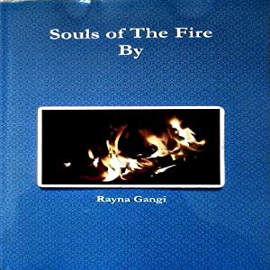 Souls of the Fire | [Rayna Gangi]