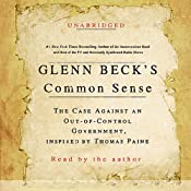 Glenn Beck's Common Sense: The Case Against an Out-of-Control Government | [Glenn Beck]