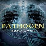 Pathogen | Jessica Webb