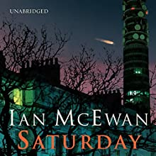 Saturday (       UNABRIDGED) by Ian McEwan Narrated by James Wilby
