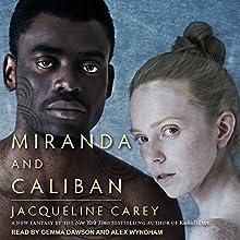 Miranda and Caliban Audiobook by Jacqueline Carey Narrated by Gemma Dawson, Alex Wyndham