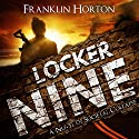 Locker Nine: A Novel of Societal Collapse Audiobook by Franklin Horton Narrated by Kevin Pierce