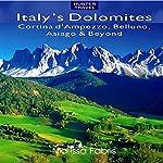 Italy's Dolomites - Cortina d'Ampezzo, Belluno, Asiago & Beyond: Travel Adventures | Marissa Fabris