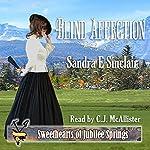 Blind Affection: Sweethearts of Jubilee Springs, Book 10 | Sandra E Sinclair,Sweet Americana