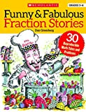 Funny and Fabulous Fraction Stories: 30 Reproducible Math Tales and Problems to Reinforce Important Fraction Skills