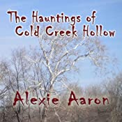 The Hauntings of Cold Creek Hollow | [Alexie Aaron]